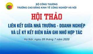 Trường Cao đẳng Kinh tế Công nghiệp Hà Nội tổ chức hội thảo và ký hợp tác đào tạo, tuyển dụng với doanh nghiệp
