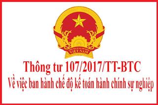 Thông tư 107/2017/TT/BTC_ Hướng dẫn chế độ Kế toán hành chính, sự nghiệp