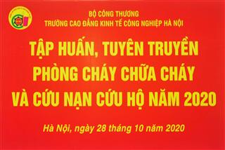 TẬP HUẤN, TUYÊN TRUYỀN PHÒNG CHÁY CHỮA CHÁY NĂM 2020  TẠI  TRƯỜNG CAO ĐẲNG KINH TẾ CÔNG NGHIỆP HÀ NỘI